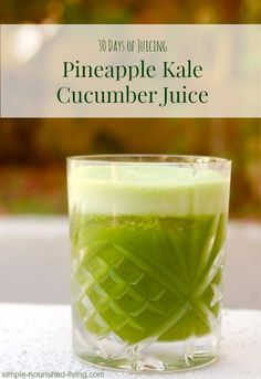 Pineapple Kale Cucumber Juice!