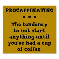 Procaffinating Funny Coffee Poster Sign Caffeine