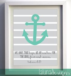 Anchor Wall Art- Nautical Wall Art - We Have This Hope- Hebrews 6:19 Wall Art Quote- Scripture Wall Art on Etsy, $12.00