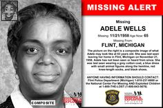 ADELE WELLS, Age Now: 65, Missing: 11/21/1958. Missing From FLINT, MI. ANYONE HAVING INFORMATION SHOULD CONTACT: Flint Police Department (Michigan) 1-810-237-6800.