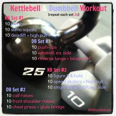 Nutrition nut on the run: {Full Body} Kettlebell & Dumbbell Workout {links to some of the exercises}