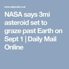 NASA says 3mi astero
