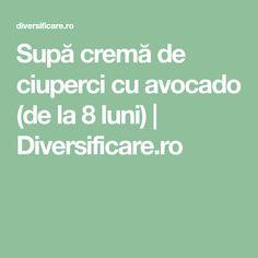 Supă cremă de ciuperci cu avocado (de la 8 luni) | Diversificare.ro