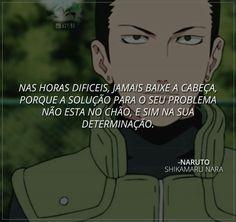 Até chorei... Naruto Shippuden Sasuke, Shikamaru, Boruto, Otaku Anime, Anime Naruto, Anime Meme, Naruto Quotes, Wallpapers Naruto, Inspirational Phrases