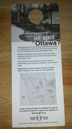 The doorknob flyer to stop the proposed pipeline through Get in touch with Ottawa to get a stack for sharing with neighborhoods along the pipeline route or with your own neighbours. The Pipeline, Oil Spill, Another World, Ottawa, Social Justice, Ecology, The Neighbourhood, Politics, Peace