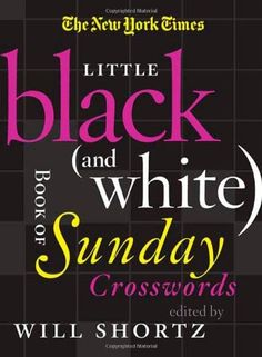 The New York Times Little Black And White Book Of Sunday Crosswords