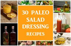 30 Best Paleo Salad Dressing Recipes. Paleo snack ideas, Paleo diet, lifestyle and Paleo weight loss tips. The Best Paleo Recipes from the Web.