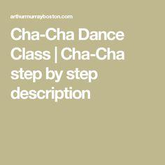 Cha-Cha Dance Class | Cha-Cha step by step description Ballroom Dance Lessons, Dance Class, Dance Studio, Boston, Dance Fashion, Ballroom Dance Classes