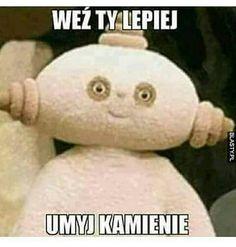 No właśnie! nie wiem czemu mnie to aż tak śmieszy . . . . . . Tagi: #makapaka #memes #smile #mem #śmiech #kamienie #umyj #ty #dobranocnyogród #xd Polish Memes, Funny Mems, All The Things Meme, Mood Pics, Wtf Funny, Im In Love, Best Memes, Vintage Posters, Haha