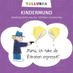 Die Best-of-Kindersprüche und Kindermund aus der Tollabea Community - als lustiges Ebook für nur 3.99 ! Total schönes Geschenk für werdede Eltern, Großeltern und Tanten!