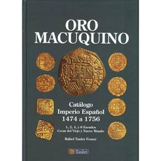 http://www.filatelialopez.com/catalogo-monedas-oro-macuquino-p-13433.html