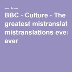 BBC - Culture - The greatest mistranslations ever