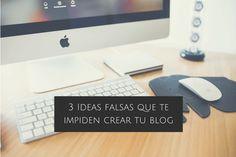Ideas falsas que te impiden crear tu blog | Papeles en blanco | #papelesenblanco
