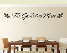"""Items similar to Kitchen Decor Kitchen Wall Decal Foodie Gift Kitchen sign """"The Gathering Place"""" Dining Room Decor Living Room Wall Decor Vinyl Lettering on Etsy Dining Room Quotes, Kitchen Wall Quotes, Kitchen Wall Decals, Kitchen Vinyl, Dining Room Walls, Dining Room Design, Living Room Decor, Kitchen Decor, Kitchen Ideas"""