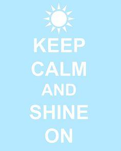Keep Calm and Shine On Printable download.