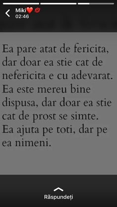 Prea bună la suflet... Cute Quotes, Sad Quotes, Motivational Words, Inspirational Quotes, Just You And Me, Saddest Songs, Sad Love, Thing 1, Funny Me