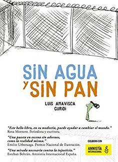 Sin agua y sin pan.: Amazon.es: Luis Amavisca, Guridi: Libros