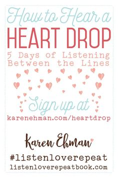 FREE 5-day challenge to learn how to hear a heart drop by Karen Ehman || Listen Love Repeat