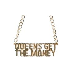 CHAIN QUEENS GET THE MONEY NECKLACE ($7.99) ❤ liked on Polyvore featuring jewelry, necklaces, accessories, chain jewelry and chain necklace