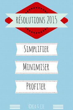 Mes résolutions réalistes et réalisables!  Pour un mode de vie minimaliste, suivez bzaetcie.wordpress.com !