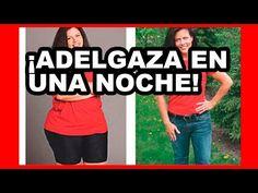 ADELGAZA EN UNA NOCHE!! RESULTADOS SORPRENDENTES EN LA MAÑANA, CIENTIFICOS ASEGURAN UN MILAGRO - YouTube