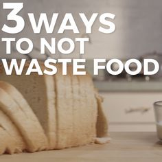 3 Ways to Avoid Wasting Food