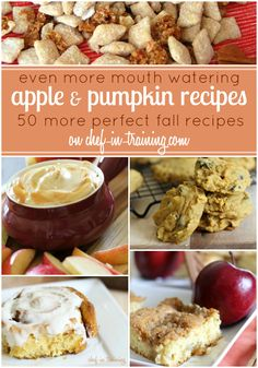 50 MORE amazing Pumpkin and Apple Recipes on chef-in-training.com ...This list will keep you occupied all fall!