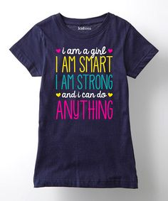 This Navy 'I Am a Girl I Am Smart I Am Strong' Tee - Girls is perfect! #zulilyfinds