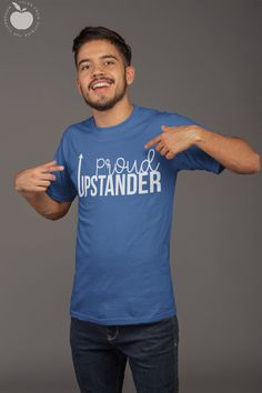 "Encourage your students to be upstanders, not bystanders, with this ""proud upstanders"" tee.  Build active citizens that stand up for others and themselves with this teacher tee.  Perfect for upper elementary, middle school, and high school teachers, this modern design is great for male teachers or female teachers. #teachertee #upstander"