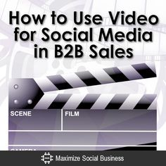 Great tips for using video for social media in B2B sales.