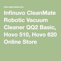Infinuvo CleanMate Robotic Vacuum Cleaner QQ2 Basic, Hovo 510, Hovo 620 Online Store