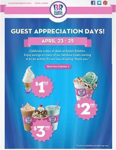 BASKIN-ROBBINS $$ Reminder: Guest Appreciation Days – Ends TODAY (4/25)!