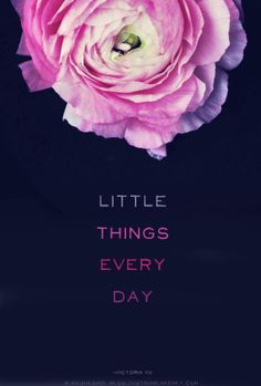 The little things often matter the most.