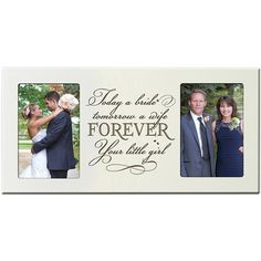 Personalized Wedding Photo Frame - Today a Bride Tomorrow a Wife Forever Your little Girl