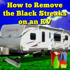 How to Remove the Black Streaks on an RV:  Read More…