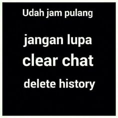 Udah jam pulang, jangan lupa clear chat, delete history Best Picture For Satire truths For Your Taste You are looking for something, and it is going to tell you exactly what you are looking for, and y Best Quotes, Funny Quotes, Funny Memes, Hilarious, Future Quotes, Quotes Lucu, Meme Comics, Quotes Indonesia, Just Smile