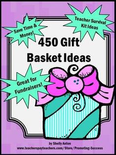 Crafts Fundraiser 450 Gift Basket Ideas!  Ex. Teacher ABC Gift Basket, Teacher Paraprofessional Gift Basket, Test Taking Gift Basket, and MANY more!