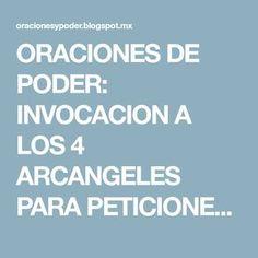 ORACIONES DE PODER: INVOCACION A LOS 4 ARCANGELES PARA PETICIONES Y PROTECCION