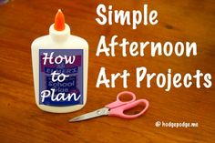 How to Plan Simple Afternoon Art Projects @ Hodgepodge
