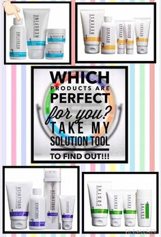 Wonder which regimen I for you?  Visit my page and use the skin solution tool for free.  Sign up as a preferred customer and receive great deals.