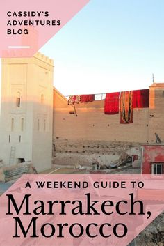 Trade in your winter boots for sadals! Spend a weekend in Marrakech, Morocco ---> Click to go to my blog