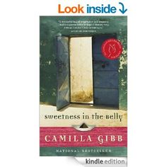 Sweetness in the Belly eBook: Camilla Gibb: Amazon.ca: Kindle Store