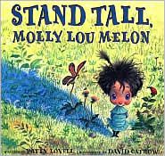 Stand Tall Molly Lou Melon, another favorite childrens book with great illustrations, adorable, and great lesson!  Great book to teach character traits; how characters change; bullying; self-esteem; being unique