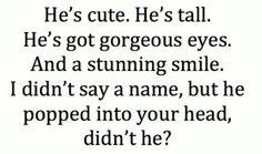 He's cute. He's tall
