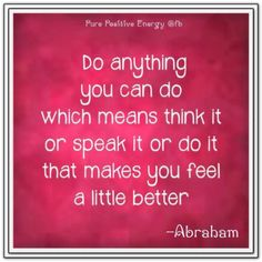 """Requires hard work to override the lack of positive thoughts and get back on """"the path"""" when extreme fatigue hits, but its not like there is a better path.  Abraham-Hicks Quotes."""