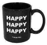 Happy Happy Happy Mug-- High Quality Funny Coffee Mug Printed & Tested In The USA!! (11oz, Black Happy Happy Happy)