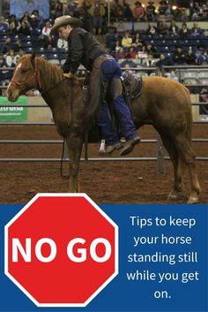 Tips to keep your horse standing still while you get on.