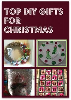 Top DIY Christmas Gifts- snow globes, gifts from new babies, wreaths, advent calendars #Christmas