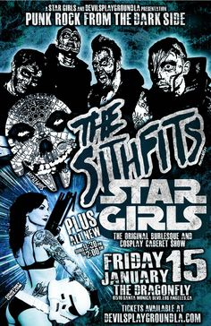 TONIGHT!!! Punk Rock from the Dark Side!!! Star Girls and DevilsPlaygroundLA presents the Return of Intergalactic Horror Business, The Sithfits performing with Star Girls Burlesque! Friday January 15th at the Dragonfly in Hollywood, CA. Advance ticket sales at: devilsplaygroundLA.com ‪#‎Sithfits‬ ‪#‎SithfitsTheBand‬ ‪#‎TheSithfits‬ ‪#‎SithfitsFiendClub‬  ‪#‎PunkRock‬ ‪#‎DarkSide‬ ‪#‎StarGirls‬ ‪#‎Burlesque‬ ‪#‎StripTease‬ ‪#‎CourtneyCuz‬ ‪#‎JimmyPsycho‬ ‪#‎mancinas #mancinasART