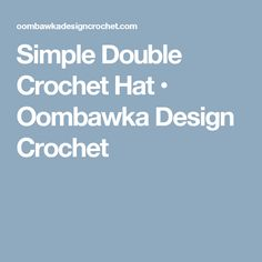 Simple Double Crochet Hat • Oombawka Design Crochet